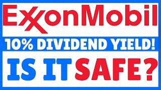 ExxonMobil (XOM) Stock Analysis - Is The 10% Dividend Safe?