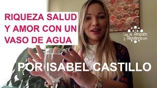 El Agua Y La Ley De Atracción Por Isabel Castillo