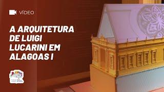 Arquitetura de Lucarini em Alagoas II