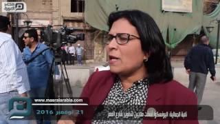 مصر العربية | نائبة الجمالية: اليونسكوا أنفقت ملايين لتطوير شارع المعز