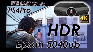 4k HDR Gaming Projector Epson 5040ub  - PS4 PRO - THE LAST OF US