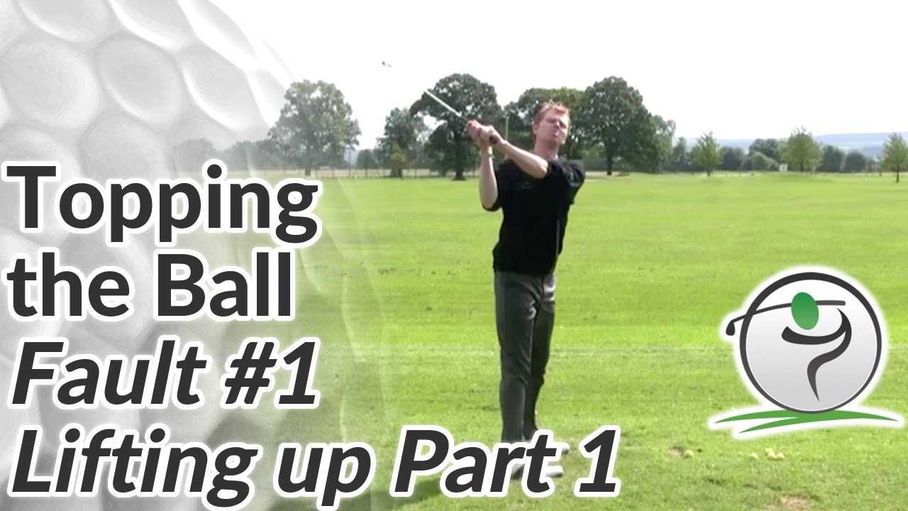 Topping The Golf Ball Fault #1 - Lifting Up During The Swing