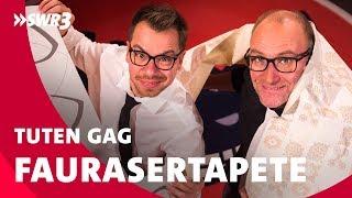 Tuten Gag – Welche Faurasertapete nimmt man?