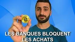 Les banques BLOQUENT les achats de crypto-monnaies