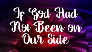 If God Had Not Been On Our Side - Christian Hymn with Lyrics