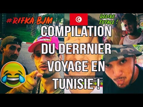 COMPILATION DU DERRNIER VOYAGE EN TUNISIE - RIFKA BJM