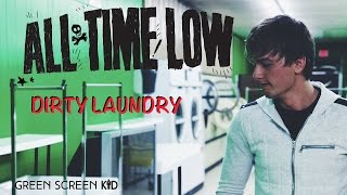 Dirty Laundry - All Time Low (COVER by GREEN SCREEN KID)