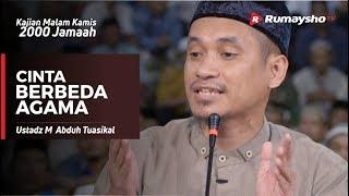 Cinta Berbeda Agama Solusinya Bagaimana Lantas Jika Murtad Ustadz M Abduh Tuasikal