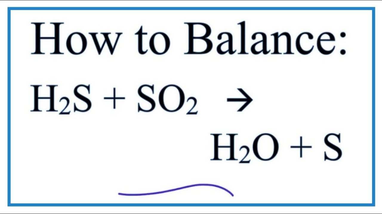 How To Balance H2s   So2   H2o   S  Hydrogen Sulfide