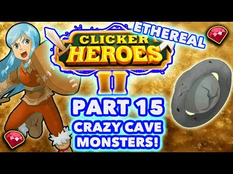 Crazy Cave Monsters! - Clicker Heroes 2 Ethereal Gameplay Walkthrough #15 - PC