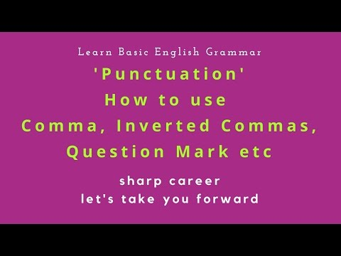 How To Use Punctuation Use Comma Question Mark Inverted Commas Etc