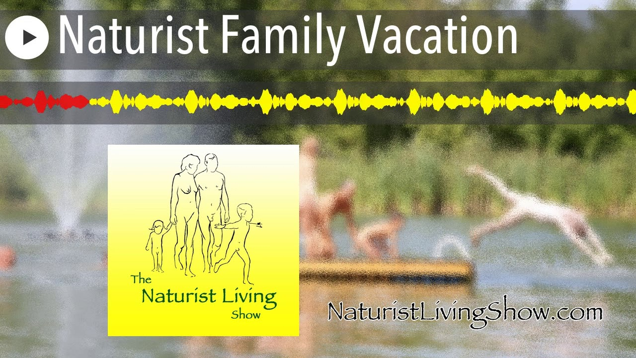 Naturist Family Vacation