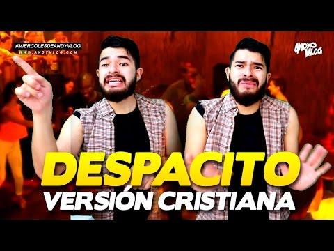 Despacito (VERSIÓN CRISTIANA)   AndyVlog!