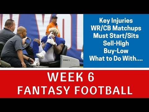 Week 6 Fantasy Football - Must Start/Sits, WR-CB Matchups, Buy/Sell Candidates, Key Injuries +