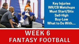 Week 6 fantasy football - must start/sits, wr-cb matchups, buy/sell candidates, key injuries +