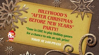 "LIVE - HILLYWOOD'S ""AFTER XMAS BEFORE NEW YEARS"" PARTY!"