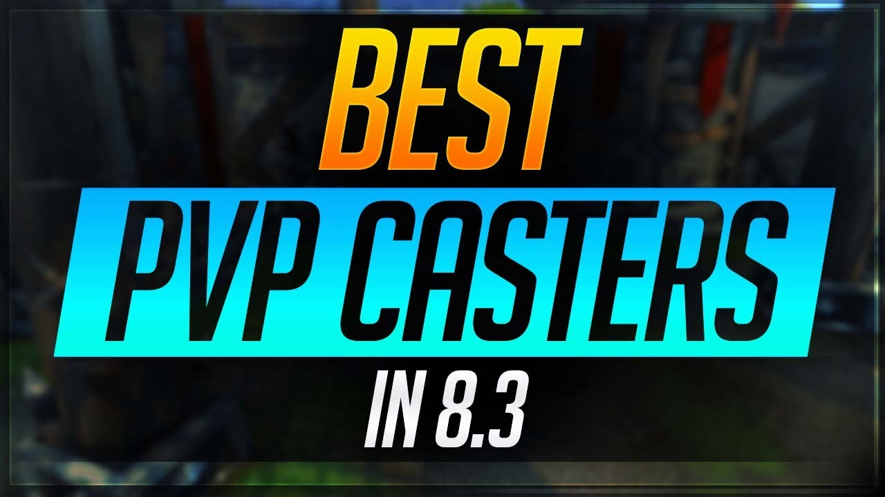Best Pvp Casters In 8 3 Youtube