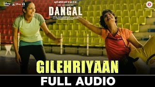 Download Hindi Video Songs - Gilehriyaan - Full Audio | Dangal | Aamir Khan | Pritam | Amitabh Bhattacharya | Jonita Gandhi