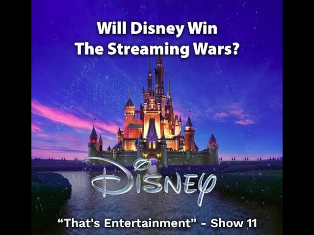 WILL DISNEY WIN THE STREAMING WARS?