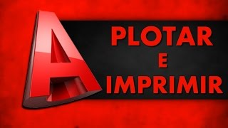 AutoCad - Como Plotar / Imprimir (NA ESCALA CORRETA)