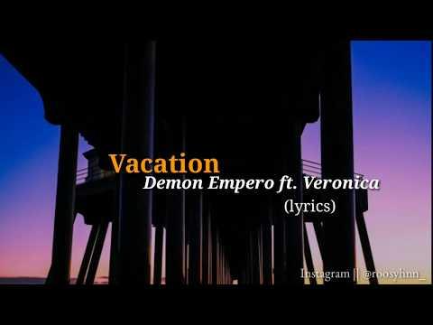 demon-empero-ft.-veronica---vacation-(lyrics)
