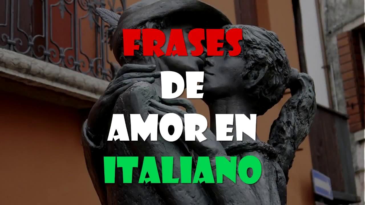 Frases De Amor En Italiano Youtube