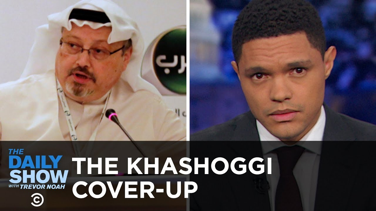 saudi-arabia-floats-an-excuse-for-jamal-khashoggi-s-disappearance-the-daily-show