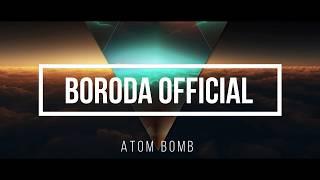 Atom Bomb 2018 - Boroda OFFICIAL