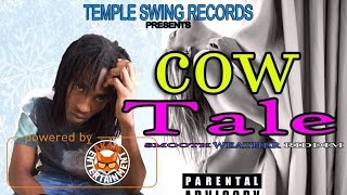 Frasswel - Cow Tale [Smooth Weather Riddim] March 2017