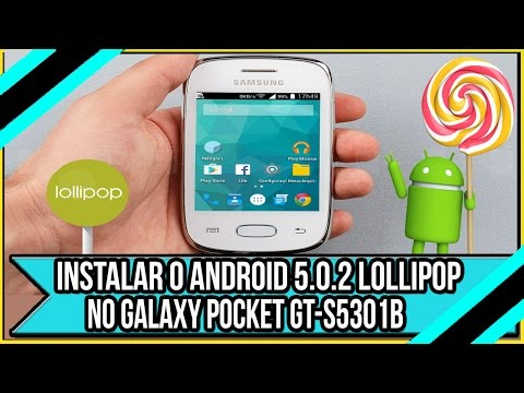 Como Instalar o Android 5.0.2 Lollipop no Galaxy Pocket Plus GT-S5301B