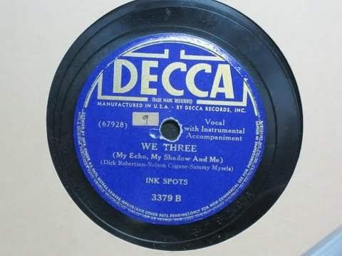 We Three (My Echo My Shadow and Me) - Ink Spots - Decca Records 3379B