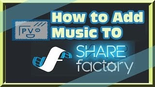 How to Add Music to SHAREfactory