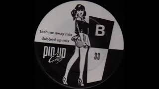 Pin Up Girls - Take Me Away Tech Me Away Mix