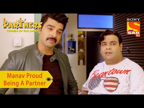 Your Favorite Character | Manav Proud Of Being A Partner | Partners Trouble Ho Gayi Double