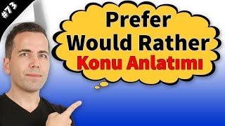 Would Rather & Prefer Konu Anlatımı #73