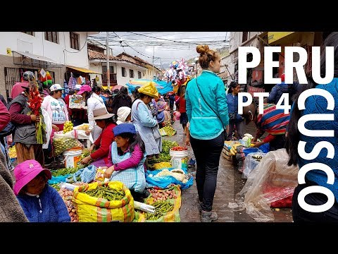Peru Pt4: Cusco! Ruins, Markets And Awesome Food.