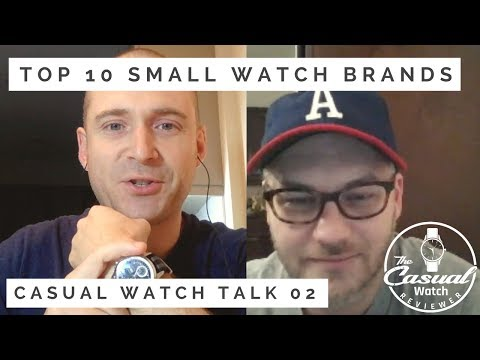 Top 10 Small Watch Brands - Casual Watch Talk Episode 02
