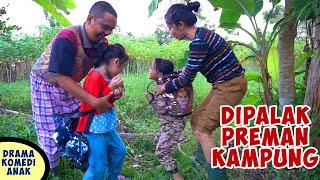 Drama Anak Komedi - Chika dan Mimi di Palak Preman Kampung - Isi Tas nya Sungguh Mengejutkan Preman