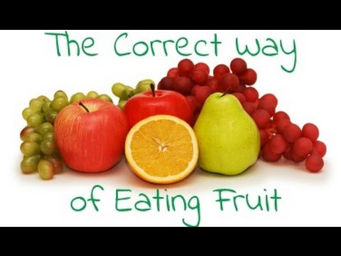 What is the correct way of eating fruits? Eat the Banana at Night! How and When to Eat Fruit