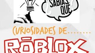 10 curiosities of roblox-Epa La Arepa