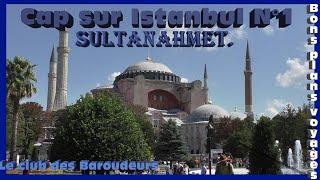 CAP SUR ISTANBUL N°1: Sultanahmet (Carnet de voyage Turquie ).