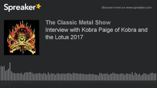 Interview with Kobra Paige of Kobra and the Lotus 2017