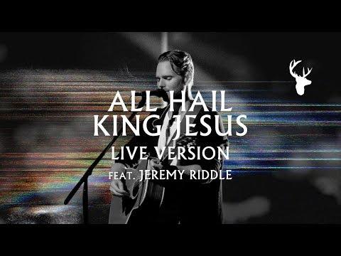 All Hail King Jesus (LIVE) - Jeremy Riddle | MORE