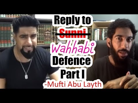 A reply to Sunni Defence (Salafi) - Mufti Abu Layth al-Maliki