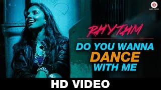Do You Wanna Dance With Me - Rhythm | Sunidhi Chauhan, Suresh Peters | Rinil Routh & Gurleen