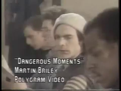martin briley dangerous moments