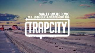 Download Jason Derulo feat. Nicki Minaj & Ty Dolla $ign - Swalla (SHAKED Remix) MP3 song and Music Video