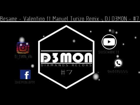 Besame  - Valentino ft Manuel Turizo  -  Remix - DJ D3MON - #7