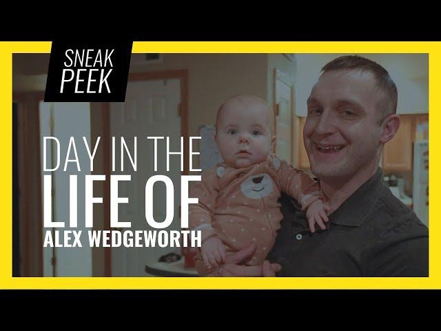 SNEAK PEEK: Day In The Life Of Alex Wedgeworth