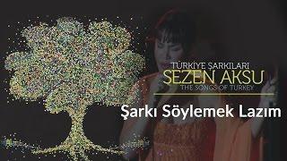 Sezen Asku - Şarkı Söylemek Lazım | Türkiye Şarkıları - The Songs of Turkey (Live)